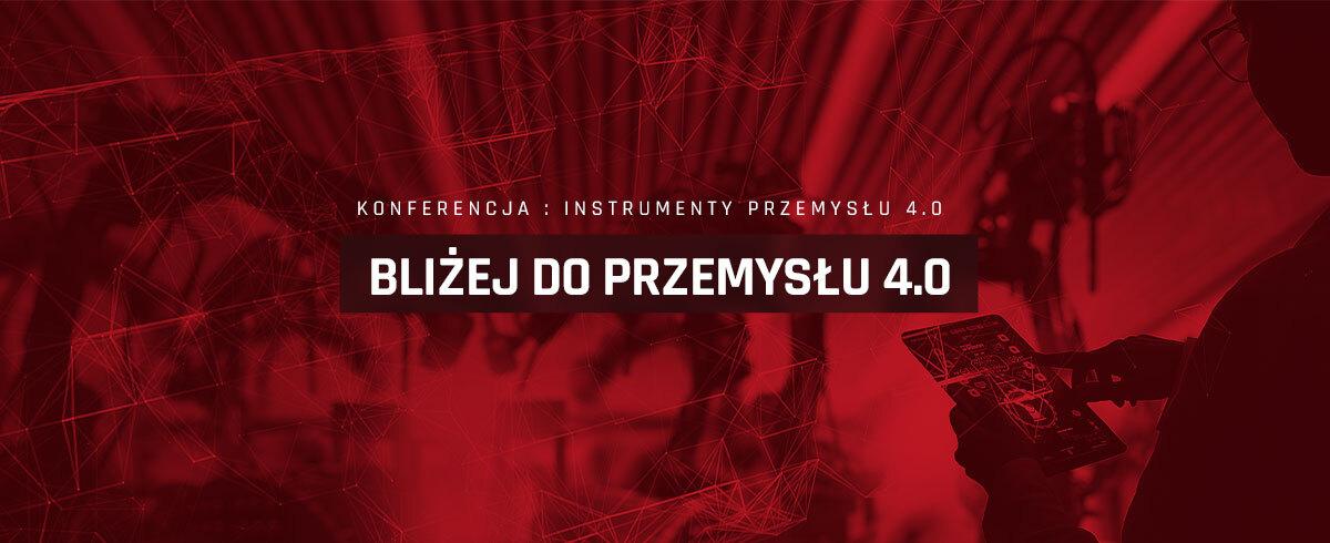 """Konferencja """"Instrumenty Przemysłu 4.0"""""""